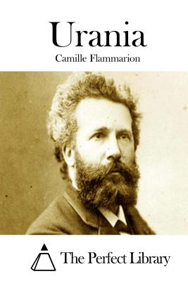 Urania - Flammarion, Camille, and The Perfect Library (Editor)