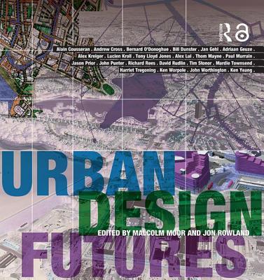 Urban Design Futures - Moor, Malcolm (Editor)