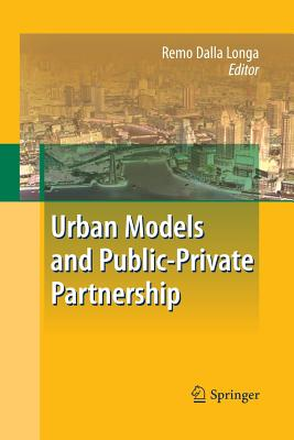 Urban Models and Public-Private Partnership - Dalla Longa, Remo (Editor)