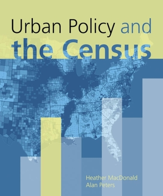 Urban Policy and the Census - MacDonald, Heather, (Te, and Peters, Alan