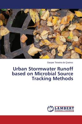 Urban Stormwater Runoff Based on Microbial Source Tracking Methods - Teixeira De Queiroz Gaspar