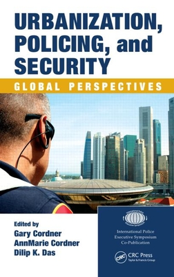 Urbanization, Policing, and Security: Global Perspectives - Cordner, Gary (Editor)