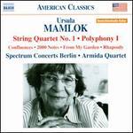 Ursula Mamlok: String Quartet No. 1; Polyphony I