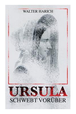 Ursula Schwebt Voruber - Harich, Walter