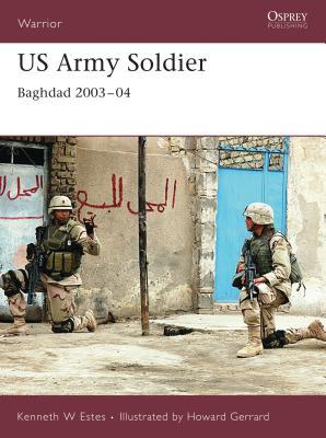 US Army Soldier: Baghdad 2003-04 - Estes, Kenneth