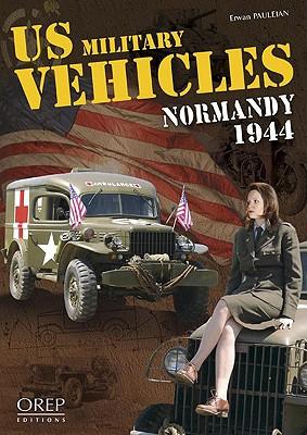 US Military Vehicles Normandy 1944 - Pauleian, Erwan
