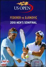 US Open: 2010 Men's Semifinal - Federer vs. Djokovic
