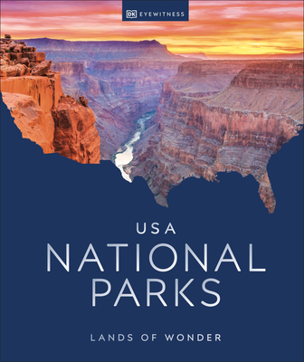 USA National Parks: Lands of Wonder - Dk Eyewitness