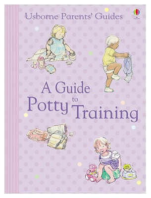 Usborne Parents' Guides A Guide to Potty Training - Young, Caroline