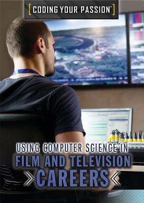 Using Computer Science in Film and Television Careers - Uhl, Xina M