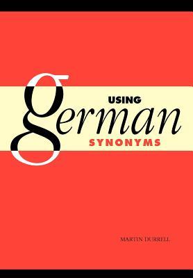 Using German Synonyms - Durrell, Martin