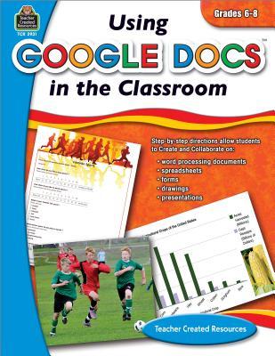 Using Google Docs in the Classroom Grade 6-8 - Butz, Steve