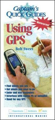 Using GPS: A Captain's Quick Guide - Sweet, Robert J