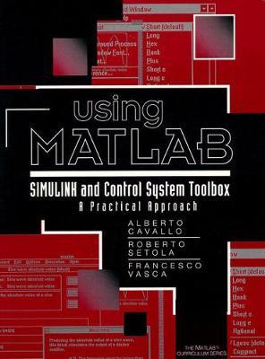 Using Matlab Simulink Control Toolbox - Cavallo, A., and Setola, Roberto, and Vasca, Francesco