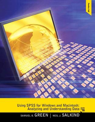 Using SPSS for Windows and Macintosh: Analyzing and Understanding Data - Green, Samuel B, and Salkind, Neil J, Dr.