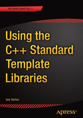 Using the C++ Standard Template Libraries - Horton, Ivor