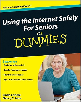 Using the Internet Safely for Seniors for Dummies - Muir, Nancy C, and Criddle, Linda