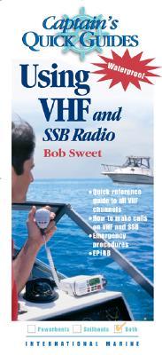 Using VHF and Ssb Radios: Captain's Quick Guides - Sweet, Robert J
