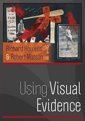 Using Visual Evidence - Howells Richard, and Matson Robert, and Howells, Richard
