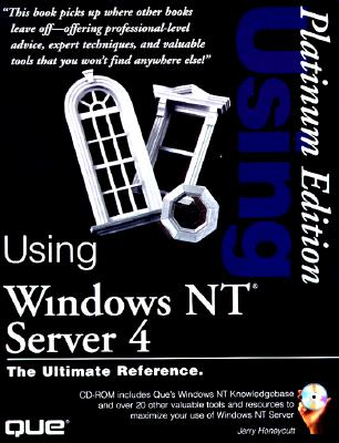 Using Windows NT Server 4 Platinum Edition - Honeycutt, Jerry, Jr.