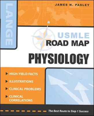 USMLE Road Map Physiology - Pasley, James N, PhD