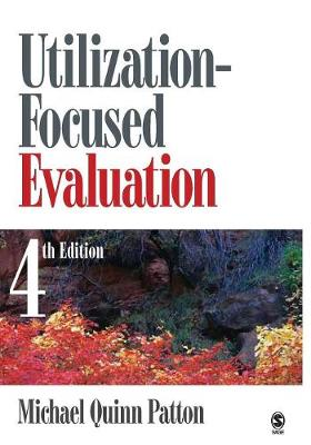 Utilization-Focused Evaluation - Patton, Michael Quinn, Dr., PhD