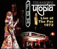 Utopia: Live at the Fox 1973 - Todd Rundgren's Utopia