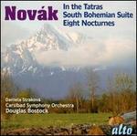 Vítezsláv Novák: In the Tatras; South Bohemian Suite; Eight Nocturnes