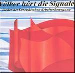 Völker hört die Signale: Lieder der Europäischen Arbeiterbewegung