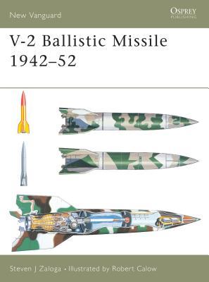 V-2 Ballistic Missile 1942-52 - Zaloga, Steven J, M.A.