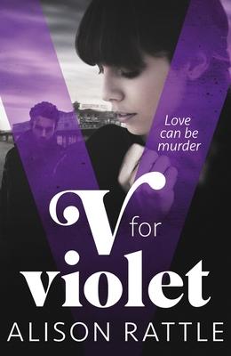 V for Violet - Rattle, Alison