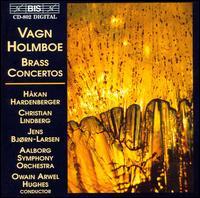 Vagn Holmboe: Brass Concertos - Christian Lindberg (trombone); H�kan Hardenberger (trumpet); �lborg Symphony Orchestra; Owain Arwel Hughes (conductor)