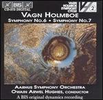 Vagn Holmboe: Symphonies Nos. 6 & 7