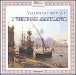 Valentino Fioravanti: I Virtuosi Ambulanti