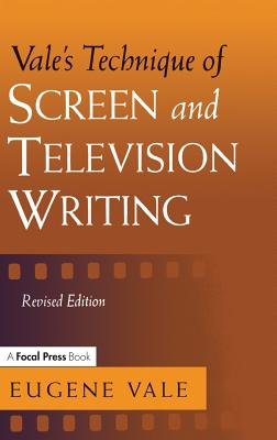 Vale's Technique of Screen and Television Writing - Vale, Eugene