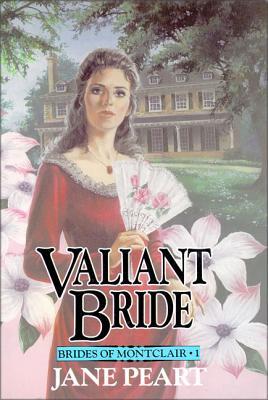 Valiant Bride - Peart, Jane, Ms.