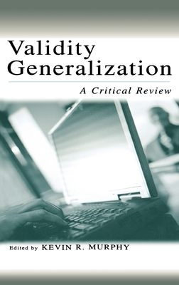 Validity Generalization - Murphy, Kevin R, Ph.D. (Editor)