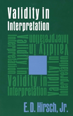 Validity in Interpretation - Hirsch, Eric D, and Hirsh, E D