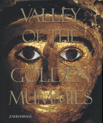 Valley of the Golden Mummies - Hawass, Zahi A