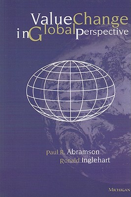 Value Change in Global Perspective - Abramson, Paul R, Ph.D., and Inglehart, Ronald
