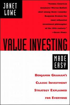 Value Investing Made Easy: Benjamin Graham's Classic Investment Strategy Explained for Everyone - Lowe, Janet C