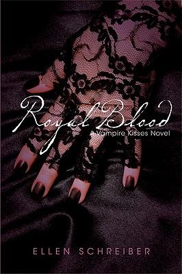 Vampire Kisses 6: Royal Blood - Schreiber, Ellen