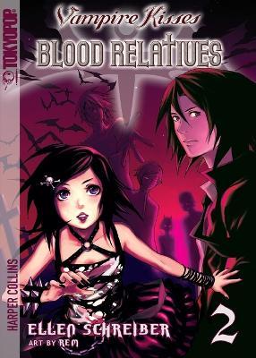 Vampire Kisses Blood Relatives, Volume 2 - Schreiber, Ellen, and Rem (Illustrator)