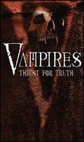 Vampires: Thirst For The Truth -