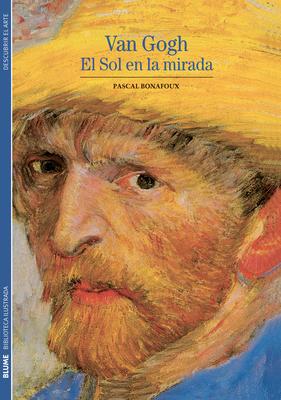 Van Gogh: El Sol En La Mirada - Bonafoux, Pascal