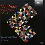 Van Veen: Piano Music, Vol. 2
