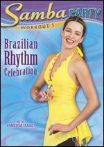Vanessa Isaac: Samba Party Workout 1 - Brazilian Rhythm Celebration