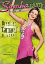 "Vanessa Isaac: Samba Party Workout 2 - Brazilian ""Carnaval"" Grooves"