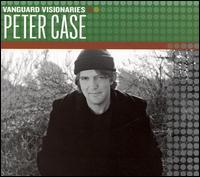 Vanguard Visionaries - Peter Case