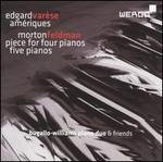 Varèse: Amériques; Feldman: Piece for Four Pianos; Five Pianos